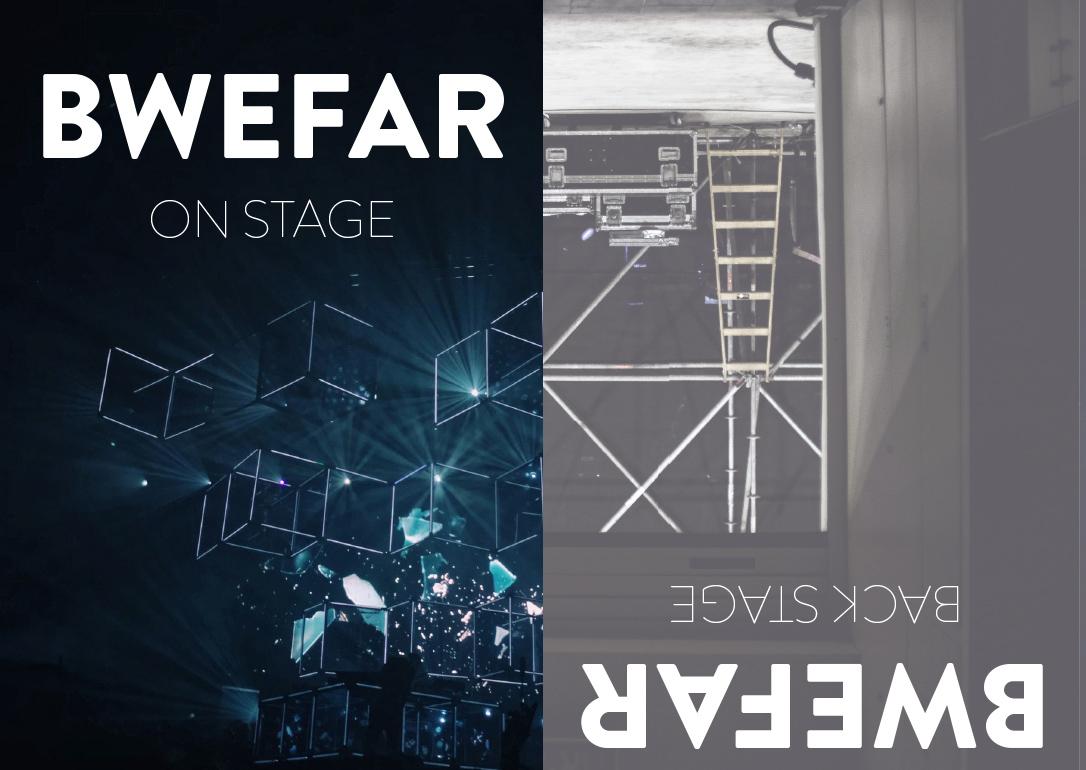 Bwefar on stage and backstage